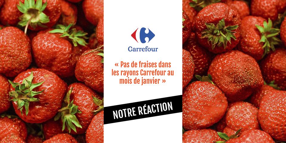 Réaction à l'annonce de Carrefour sur les fraises en janvier